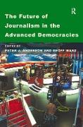 Cover-Bild zu The Future of Journalism in the Advanced Democracies (eBook) von Ward, Geoff