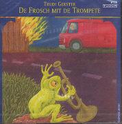 Cover-Bild zu De Frosch mit de Trompete von Gerster, Trudi