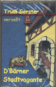 Cover-Bild zu D' Bärner Stadtvagante von Gerster, Trudi (Erz.)