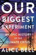 Cover-Bild zu Our Biggest Experiment (eBook) von Bell, Alice