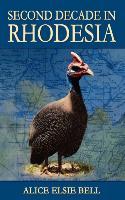 Cover-Bild zu Second Decade in Rhodesia von Bell, Alice Elsie