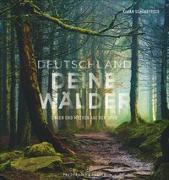 Cover-Bild zu Deutschland deine Wälder von Schönberger, Kilian (Fotogr.)