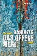 Cover-Bild zu Dahinter das offene Meer (eBook) von Smith, Ben