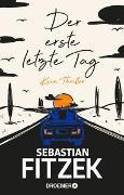 Cover-Bild zu Der erste letzte Tag von Fitzek, Sebastian
