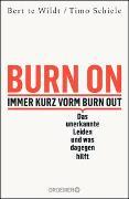 Cover-Bild zu Burn On: Immer kurz vorm Burn Out von te Wildt, Bert