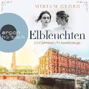 Cover-Bild zu Elbleuchten - Eine hanseatische Familiensaga, (Ungekürzte Lesung) (Audio Download) von Georg, Miriam