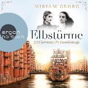 Cover-Bild zu Elbstürme - Eine hanseatische Familiensaga, (Ungekürzt) (Audio Download) von Georg, Miriam