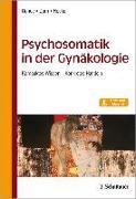 Cover-Bild zu Psychosomatik in der Gynäkologie von Rohde, Anke