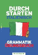 Cover-Bild zu Durchstarten, Italienisch - Neubearbeitung, Alle Lernjahre, Grammatik - Dein Übungsbuch, Übungsbuch mit Lösungen von Isnenghi, Laura