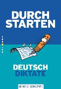 Cover-Bild zu Durchstarten, Deutsch - Bisherige Ausgabe, 5.-8. Schulstufe, Diktate, Diktatband mit Lösungen und CD von Cerwenka, Ewald