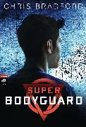 Cover-Bild zu Super Bodyguard (eBook) von Bradford, Chris