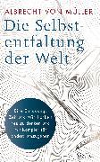Cover-Bild zu Die Selbstentfaltung der Welt (eBook) von Müller, Albrecht von