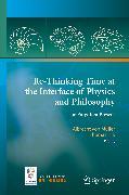 Cover-Bild zu Re-Thinking Time at the Interface of Physics and Philosophy (eBook) von von Müller, Albrecht (Hrsg.)