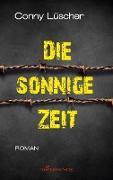 Cover-Bild zu Die sonnige Zeit von Lüscher, Conny