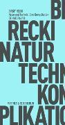 Cover-Bild zu Natur und Technik. Eine Komplikation von Recki, Birgit