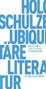 Cover-Bild zu Ubiquitäre Literatur von Schulze, Holger