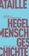 Cover-Bild zu Hegel, der Mensch und die Geschichte von Bataille, Georges