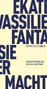Cover-Bild zu Fantasie an der Macht von Vassilieva, Ekaterina