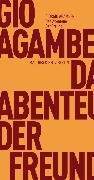 Cover-Bild zu Das Abenteuer. Der Freund (eBook) von Agamben, Giorgio