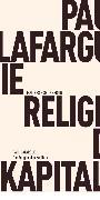 Cover-Bild zu Die Religion des Kapitals (eBook) von Lafargue, Paul