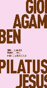Cover-Bild zu Pilatus und Jesus (eBook) von Agamben, Giorgio