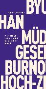 Cover-Bild zu Müdigkeitsgesellschaft Burnoutgesellschaft Hoch-Zeit (eBook) von Han, Byung-Chul