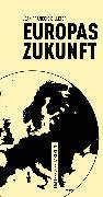 Cover-Bild zu Europas Zukunft (eBook) von Billeter, Jean François