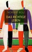 Cover-Bild zu Das richtige Leben von Bolz, Norbert