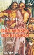 Cover-Bild zu Das Wissen der Religion von Bolz, Norbert