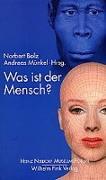 Cover-Bild zu Was ist der Mensch? von Bolz, Norbert (Hrsg.)