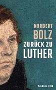 Cover-Bild zu Zurück zu Luther von Bolz, Norbert