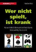 Cover-Bild zu Wer nicht spielt, ist krank von Bolz, Norbert