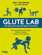 Cover-Bild zu Glute Lab - Die Revolution des Glutaeus-Trainings von Contreras, Bret