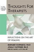 Cover-Bild zu Thoughts for Therapists: Reflections on the Art of Healing von Schwartz, Bernard