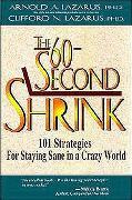Cover-Bild zu The 60-Second Shrink: 101 Strategies for Staying Sane in a Crazy World von Lazarus, Arnold