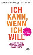 Cover-Bild zu Ich kann, wenn ich will (eBook) von Fay, Allen
