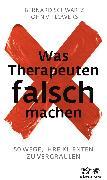 Cover-Bild zu Was Therapeuten falsch machen von Schwartz, Bernard
