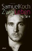 Cover-Bild zu Samuel Koch - Zwei Leben (eBook) von Fasel, Christoph