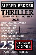 Cover-Bild zu Thriller Sommer Bibliothek 2021: 23 Strand Krimis auf 3000 Seiten (eBook) von Bekker, Alfred