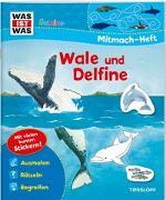 Cover-Bild zu WAS IST WAS Junior Mitmach-Heft. Wale und Delfine von Marti, Tatjana