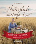 Cover-Bild zu Natürlich einfach - Kochen mit Haferreis von Hansl, Michaela