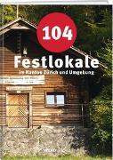 Cover-Bild zu 104 Festlokale im Kanton Zürich und Umgebung von Werd & Weber Verlag AG (Hrsg.)