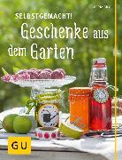 Cover-Bild zu Selbstgemacht! Geschenke aus dem Garten (eBook) von Gilg, Maria