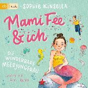 Cover-Bild zu Mami Fee & ich - Die wunderbare Meerjungfrau (Audio Download) von Kinsella, Sophie
