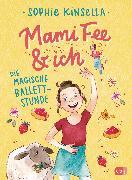 Cover-Bild zu Mami Fee & ich - Die magische Ballettstunde (eBook) von Kinsella, Sophie