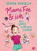 Cover-Bild zu Mami Fee & ich - Der große Cupcake-Zauber (eBook) von Kinsella, Sophie