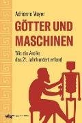 Cover-Bild zu Götter und Maschinen (eBook) von Mayor, Adrienne