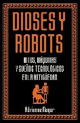 Cover-Bild zu Dioses y robots (eBook) von Mayor, Adrienne
