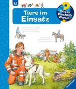 Cover-Bild zu Wieso? Weshalb? Warum? Tiere im Einsatz (Band 16) von Erne, Andrea