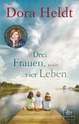 Cover-Bild zu Drei Frauen, vier Leben von Heldt, Dora